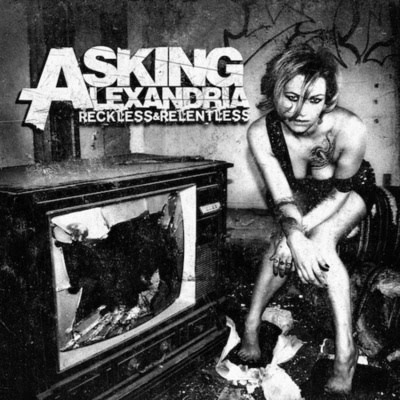 Asking Alexandria Reckless & Relentless
