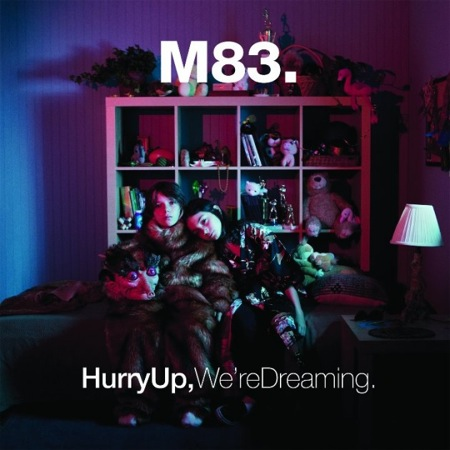M83 Hurry Up, We Are Dreaming