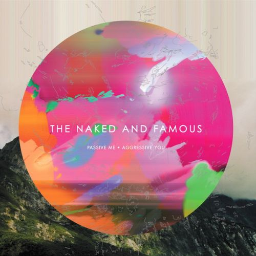 The Naked And Famous Passive Me, Aggressive You